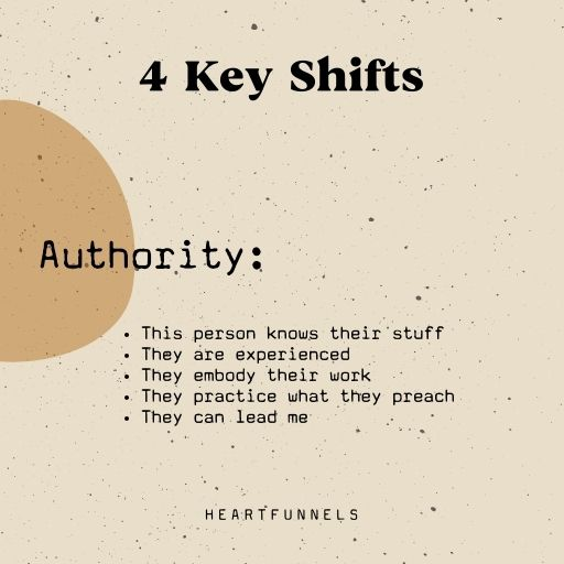 The 4 key shifts your clients need before buying. Authority. This person knows their stuff. This person is a leader.