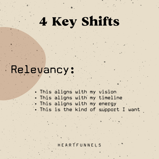 The 4 key shifts your clients need before buying. Relevancy. This aligns with my vision, timeline, energy.